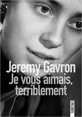 Jeremy Gavron, Je vous aimais, terriblement