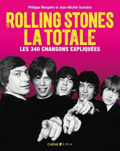 Res Rolling Stones, la totale - Les 340 chansons expliquées, de Jean-Michel Guesdon et Philippe Margotin (éditions du Chêne / EPA)