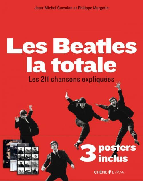 Les Beatles, la totale - Les 211 chansons expliquées, de Jean-Michel Guesdon et Philippe Margotin (éditions du Chêne / EPA)