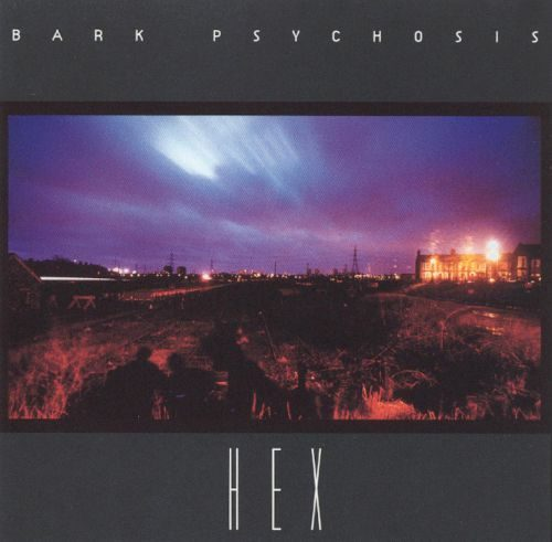 bark psychosis hex pochette
