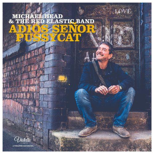 Michael Head - Adios Senor Pussycat