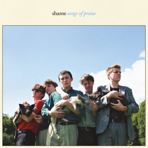 Shame / Songs Of Praise / Dead Oceans / PIAS SP