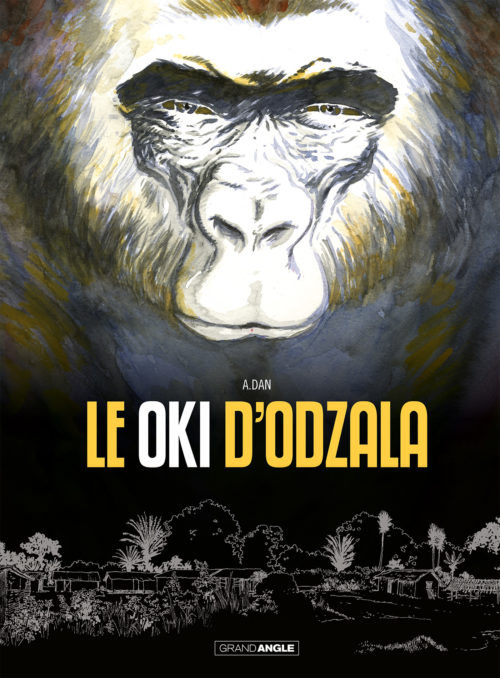 LE OKI D'ODZALA © Grand Angle pour Bamboo Édition 2018 - A.Dan , A.Dan