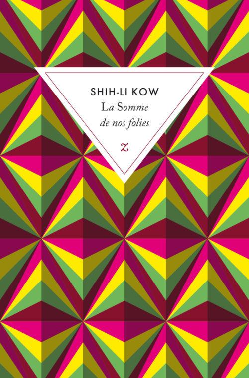 La somme de nos folies Shih-Li Kow