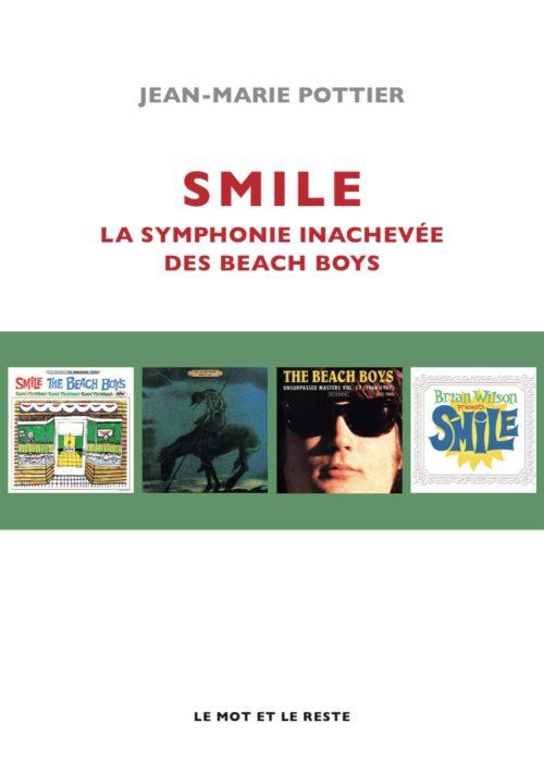 Smile, la symphonie inachevée des Beach Boys, éd. Le mot et le reste